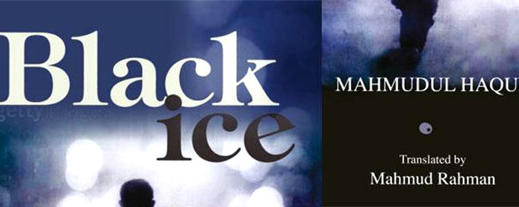 "Tales of Partition, my review of Mahmudul Haque's ""Black Ice"""