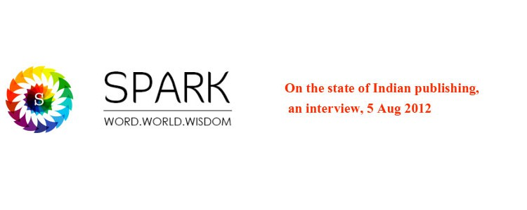 On the state of Indian publishing, an interview, 5 Aug 2012