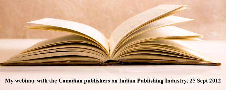 My webinar with the Canadian publishers on Indian Publishing Industry, 25 Sept 2012