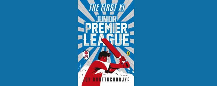 """Junior Premier League"", Joy Bhattacharjya"
