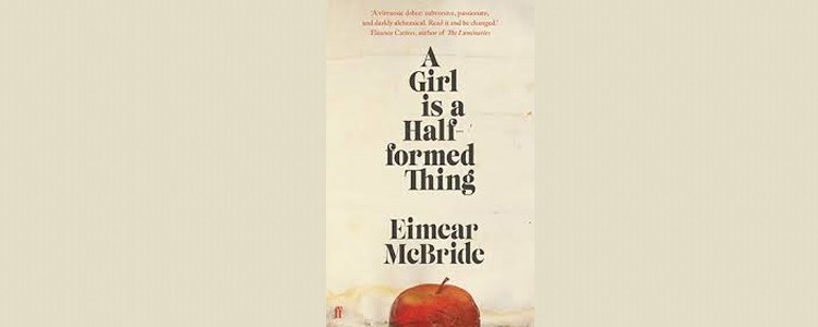 "Eimear McBride, ""A Girl is a Half-formed Thing"""