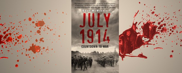 "Sean McMeekin ""July 1914: Countdown to War"""