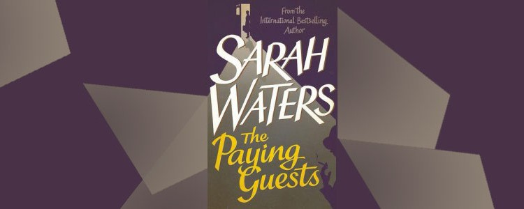 "Sarah Waters, ""The Paying Guests"""