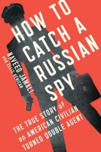 how-to-catch-a-russian-spy-9781476788821_lg